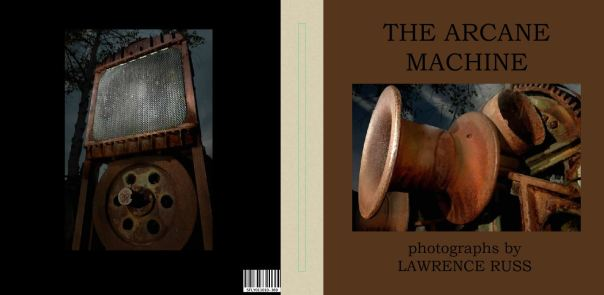 Covers of THE ARCANE MACHINE, photographs by Lawrence Russ